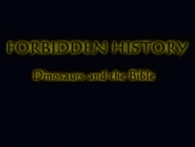 Forbidden History I: Dinosaurs and the Bible (FullFilm)