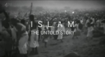 Islam - The Untold Story