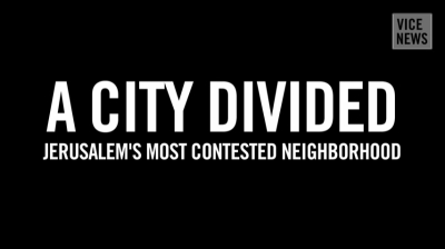 A City Divided: Jerusalem's Most Contested Neighborhood (16 Minute Film)