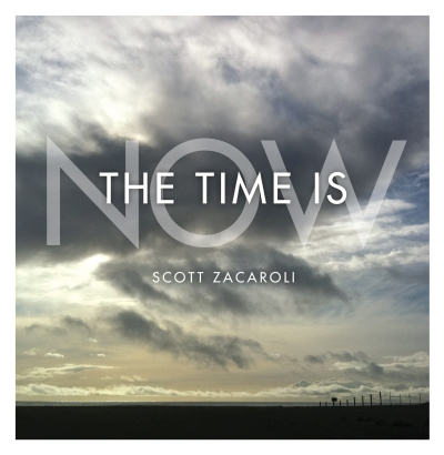 Scott Zacaroli - The Time Is Now