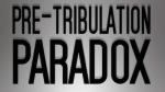 Pre-Tribulation Paradox