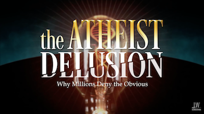 The Atheist Delusion (Full Movie)